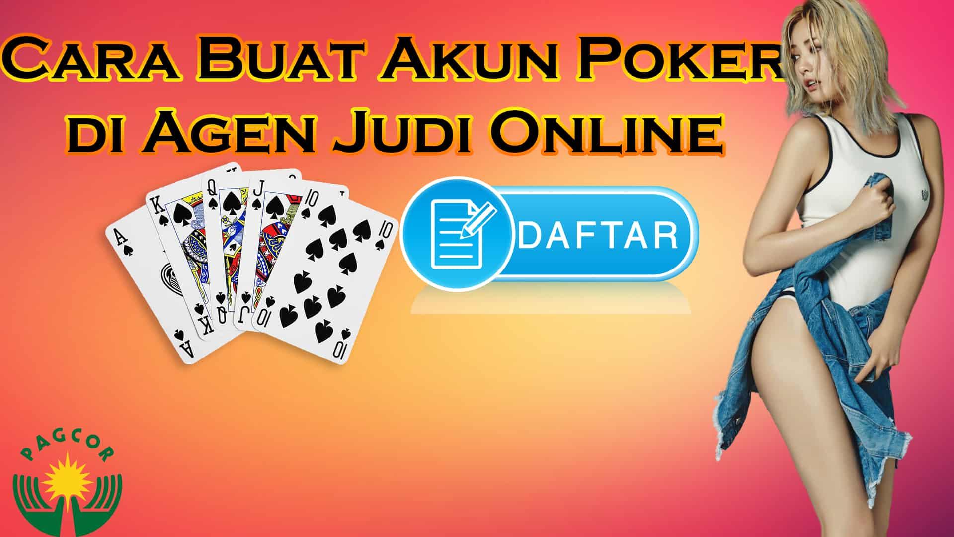 Cara Buat Akun Poker di Agen Judi Online