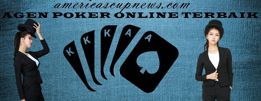 Agen Poker Online Terbaik Dan Transaksi Withdraw