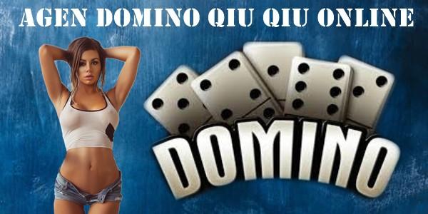 Agen Domino Qiu Qiu Online Disukai Banyak Orang